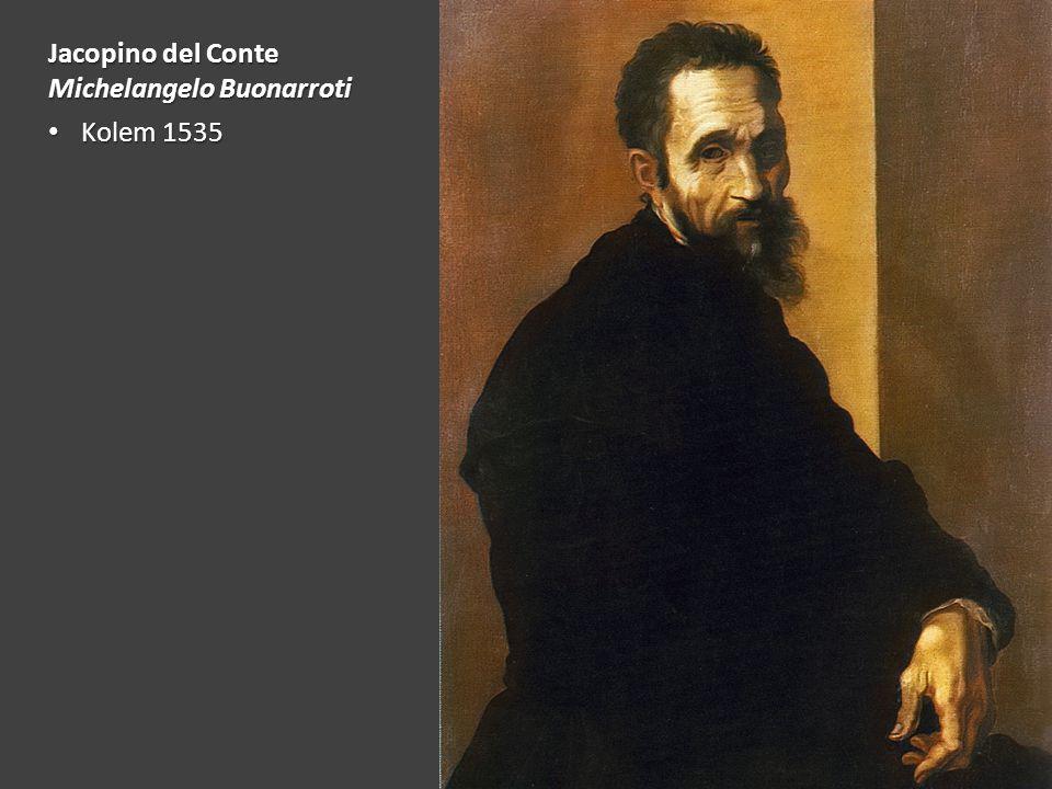 Jacopino del Conte Michelangelo Buonarroti Kolem 1535