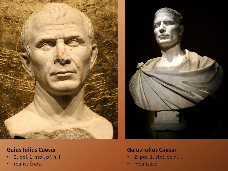 Gaius Iulius Caesar Gaius Iulius Caesar 2. pol. 1. stol. př. n. l.
