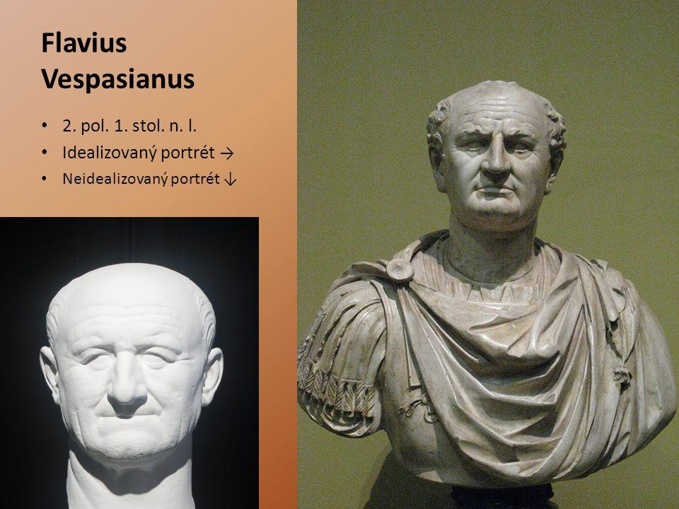 Flavius Vespasianus 2. pol. 1. stol. n. l. Idealizovaný portrét →