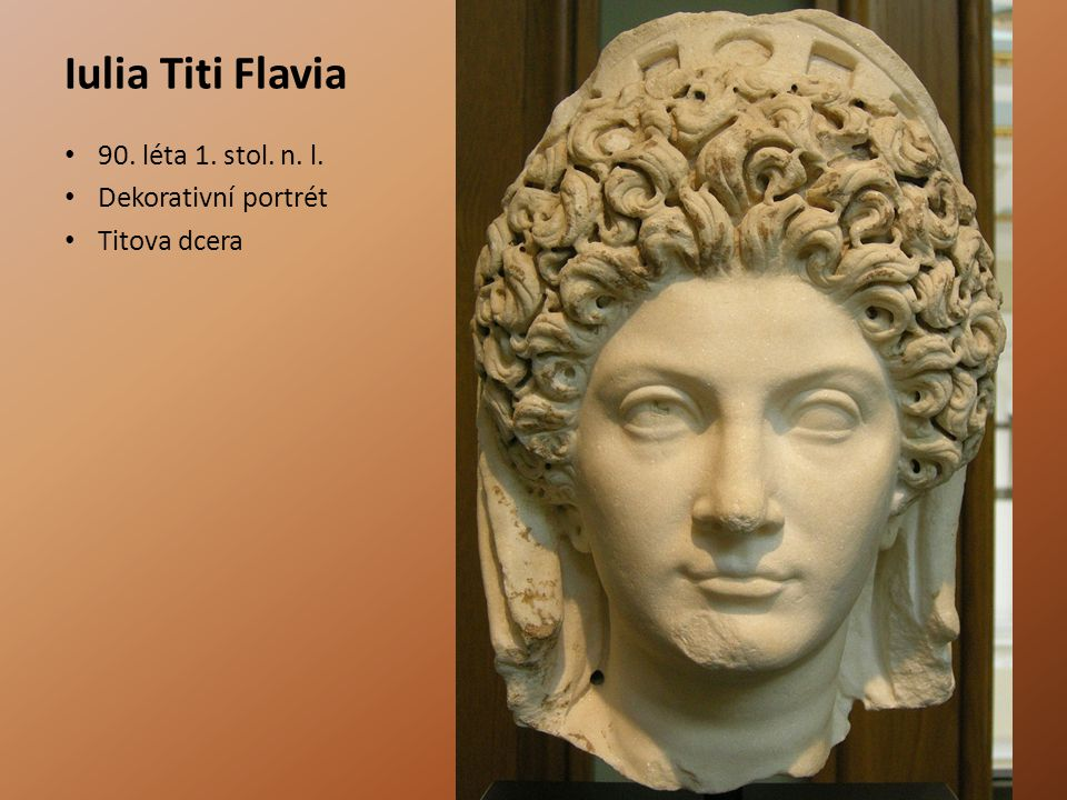 Iulia Titi Flavia 90. léta 1. stol. n. l. Dekorativní portrét