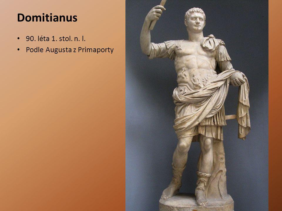 Domitianus 90. léta 1. stol. n. l. Podle Augusta z Primaporty