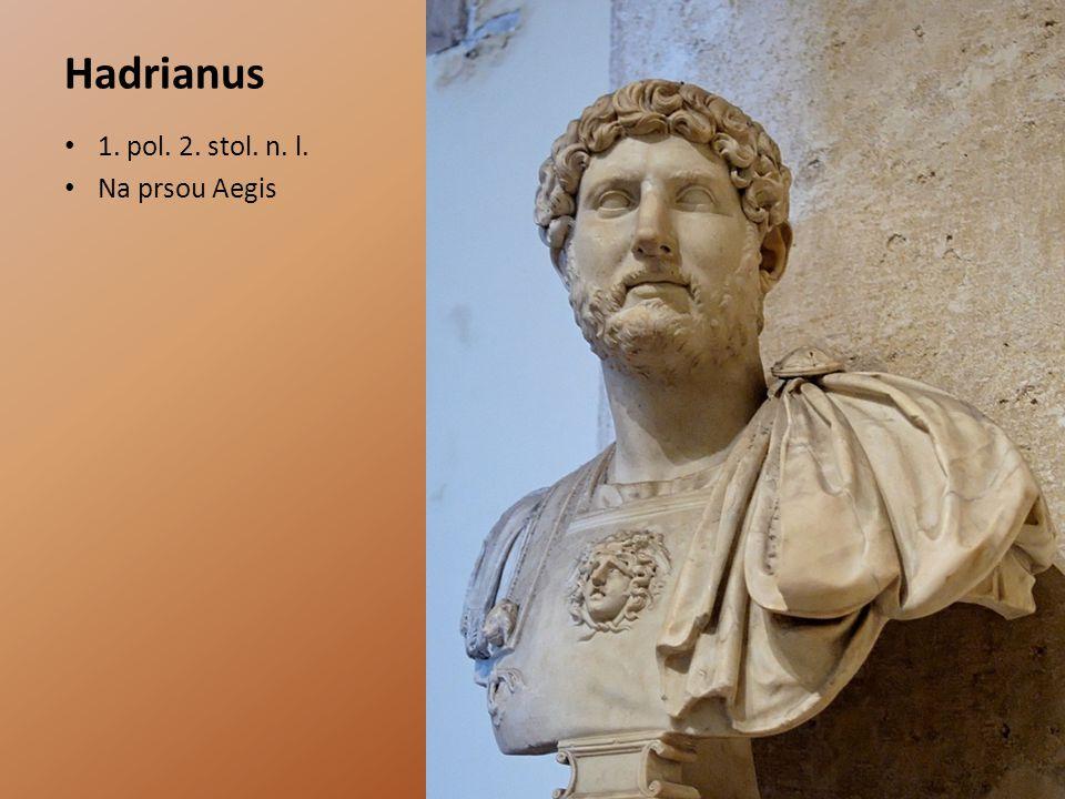 Hadrianus 1. pol. 2. stol. n. l. Na prsou Aegis