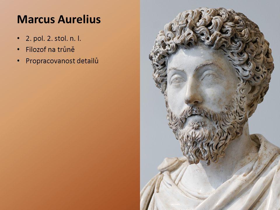 Marcus Aurelius 2. pol. 2. stol. n. l. Filozof na trůně