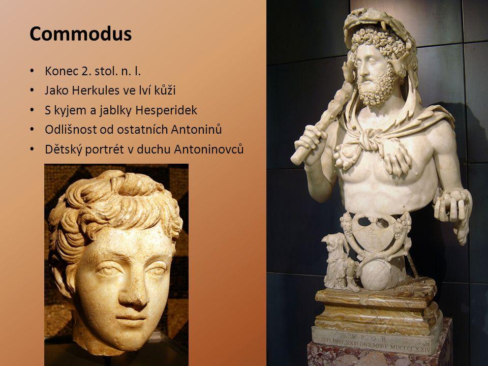 Commodus Konec 2. stol. n. l. Jako Herkules ve lví kůži