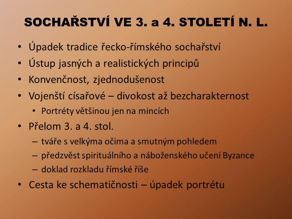 SOCHAŘSTVÍ VE 3. a 4. STOLETÍ N. L.