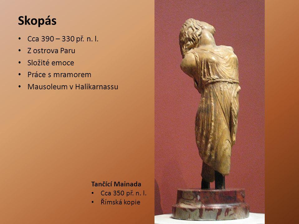 Skopás Cca 390 – 330 př. n. l. Z ostrova Paru Složité emoce