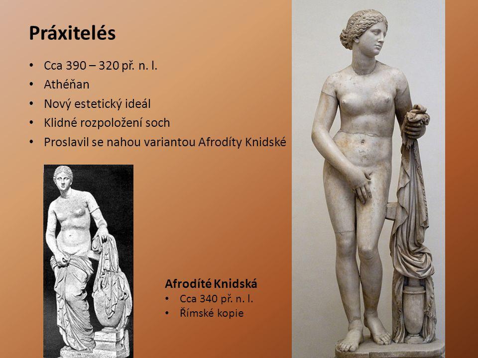 Práxitelés Cca 390 – 320 př. n. l. Athéňan Nový estetický ideál