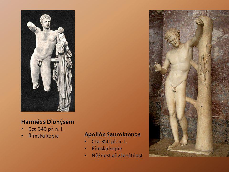 Hermés s Dionýsem Apollón Sauroktonos Cca 340 př. n. l. Římská kopie