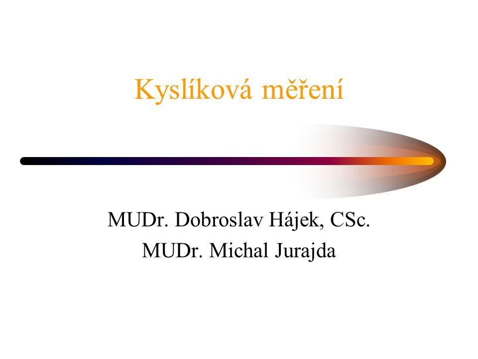MUDr. Dobroslav Hájek, CSc. MUDr. Michal Jurajda