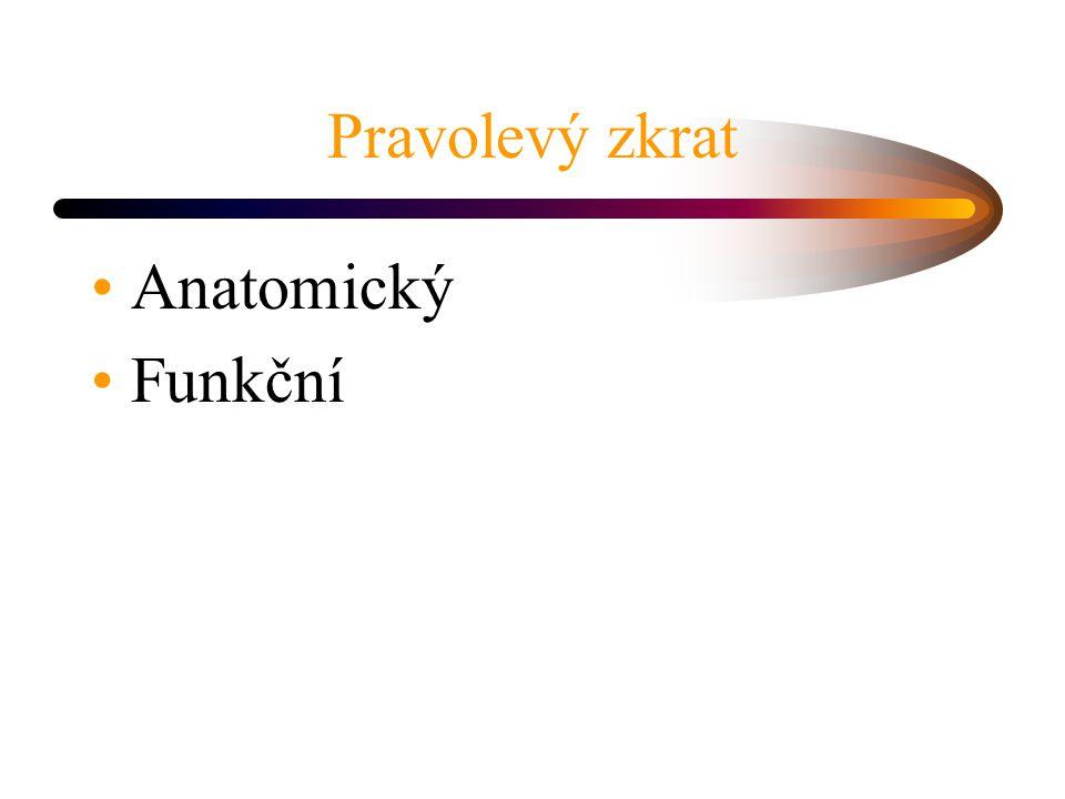 Pravolevý zkrat Anatomický Funkční