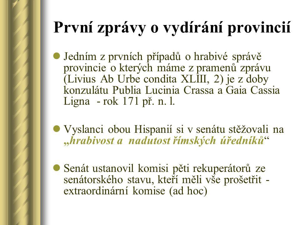 První zprávy o vydírání provincií