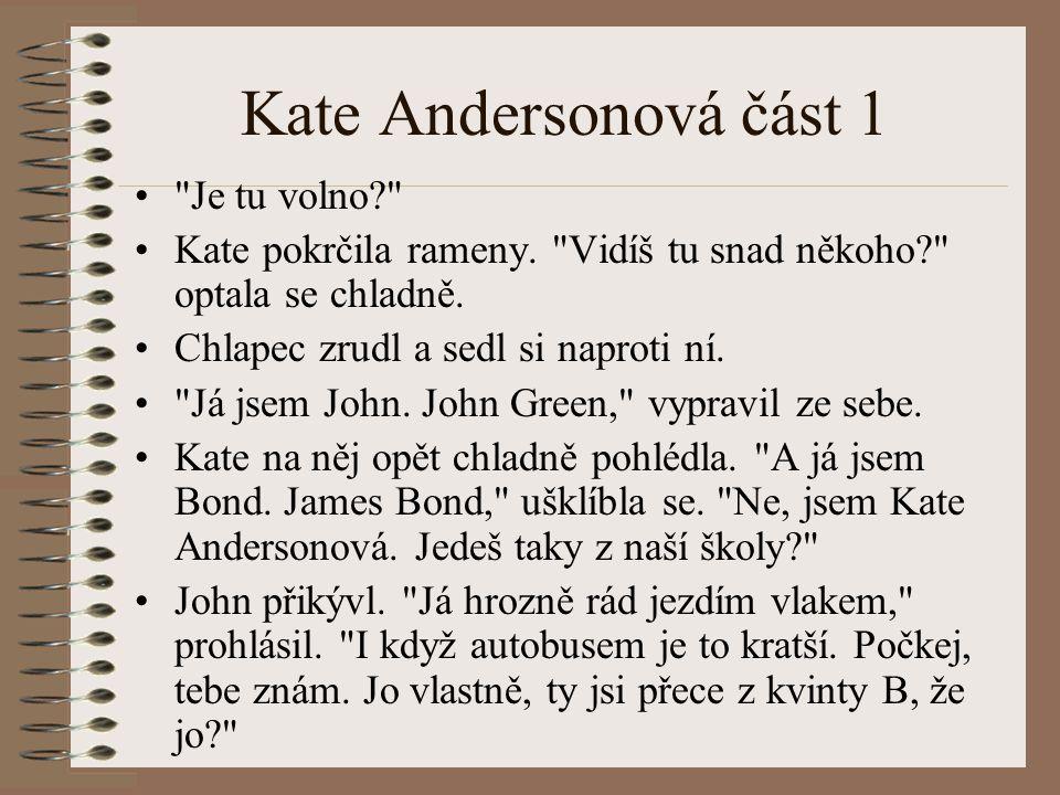 Kate Andersonová část 1 Je tu volno