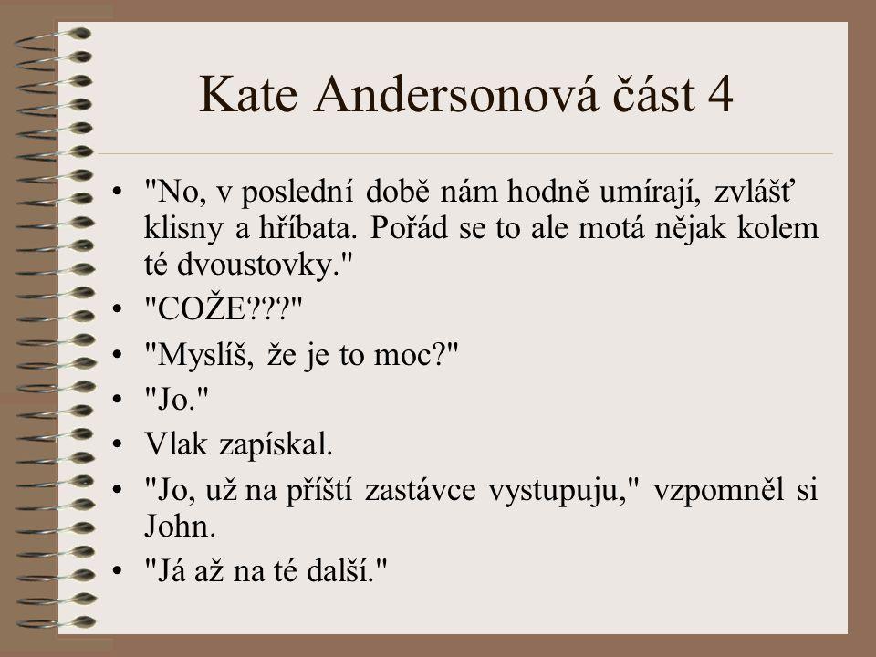 Kate Andersonová část 4 No, v poslední době nám hodně umírají, zvlášť klisny a hříbata. Pořád se to ale motá nějak kolem té dvoustovky.