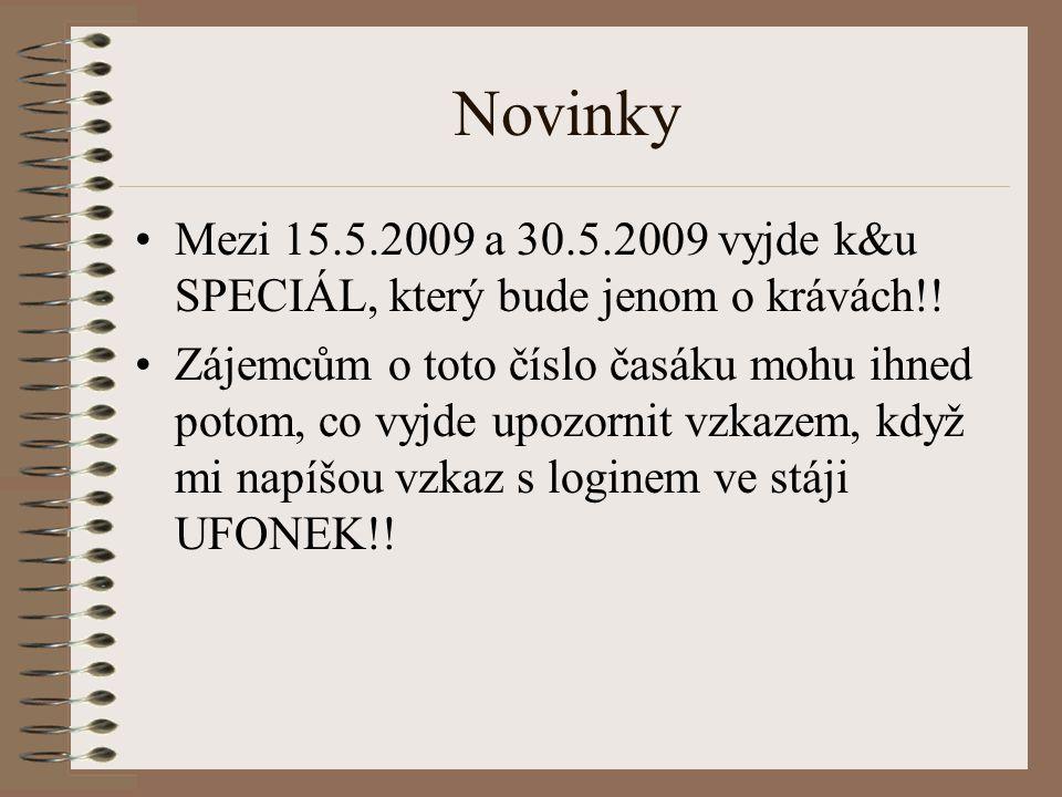 Novinky Mezi 15.5.2009 a 30.5.2009 vyjde k&u SPECIÁL, který bude jenom o krávách!!