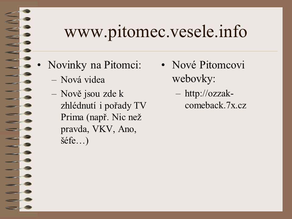www.pitomec.vesele.info Novinky na Pitomci: Nové Pitomcovi webovky: