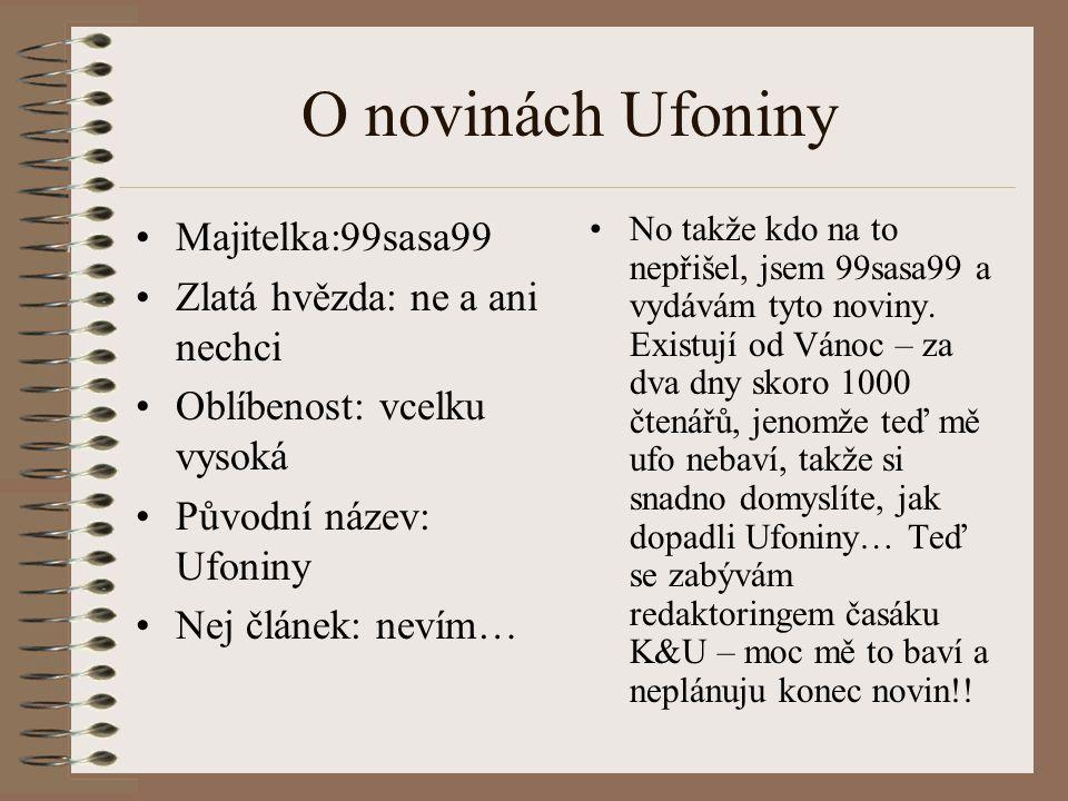 O novinách Ufoniny Majitelka:99sasa99 Zlatá hvězda: ne a ani nechci
