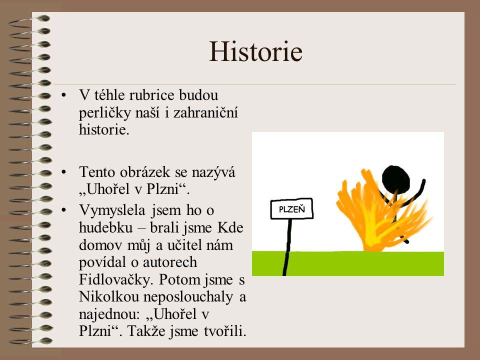 Historie V téhle rubrice budou perličky naší i zahraniční historie.