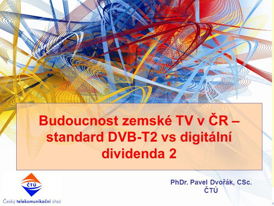 Budoucnost zemské TV v ČR – standard DVB-T2 vs digitální dividenda 2