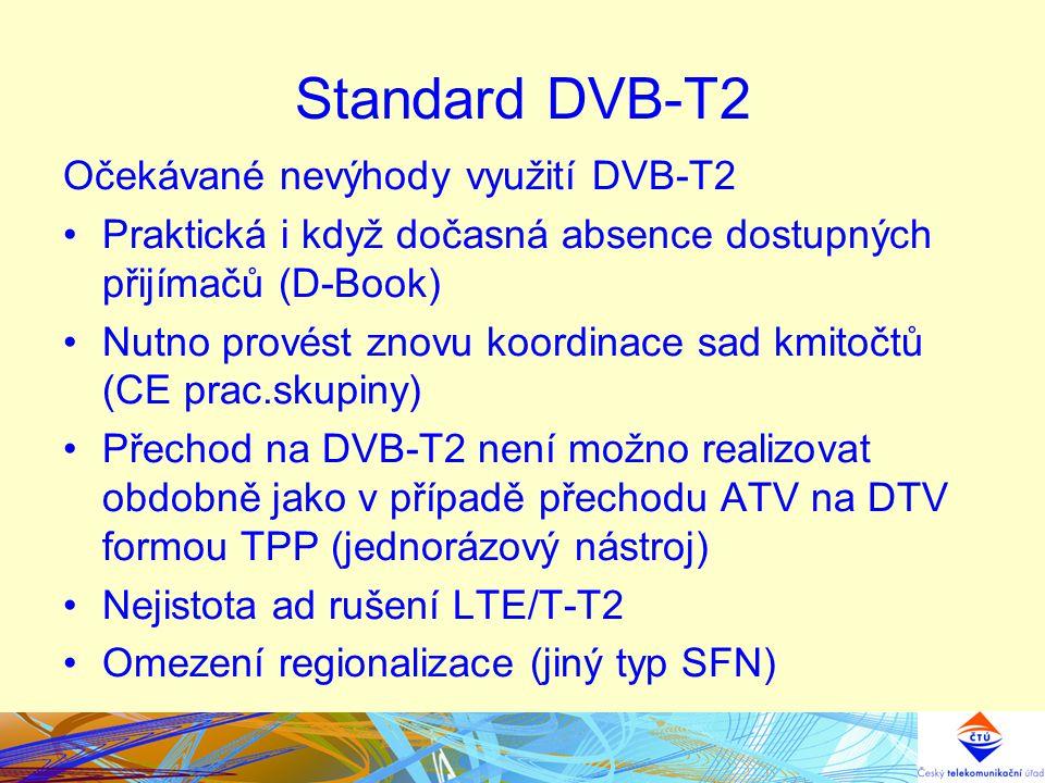 Standard DVB-T2 Očekávané nevýhody využití DVB-T2