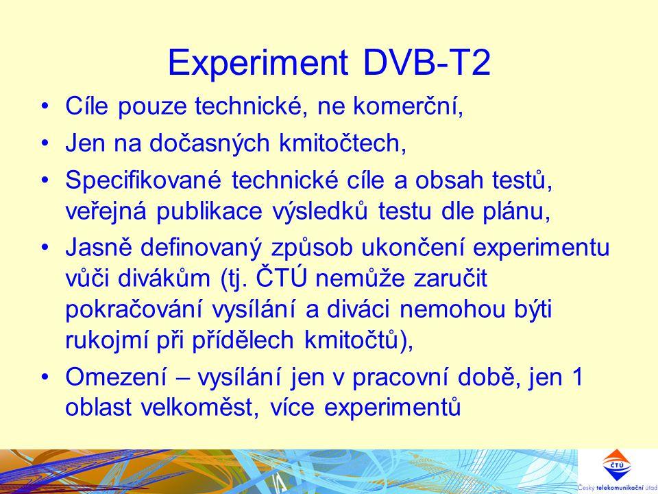 Experiment DVB-T2 Cíle pouze technické, ne komerční,