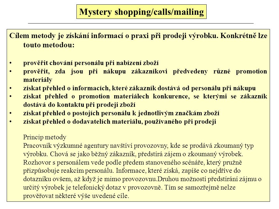 Mystery shopping/calls/mailing
