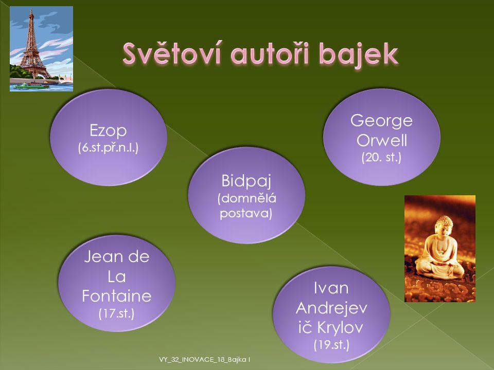 Světoví autoři bajek George Orwell Ezop (6.st.př.n.l.)