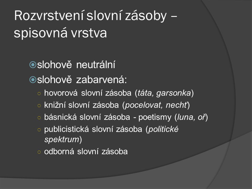 Rozvrstvení slovní zásoby – spisovná vrstva