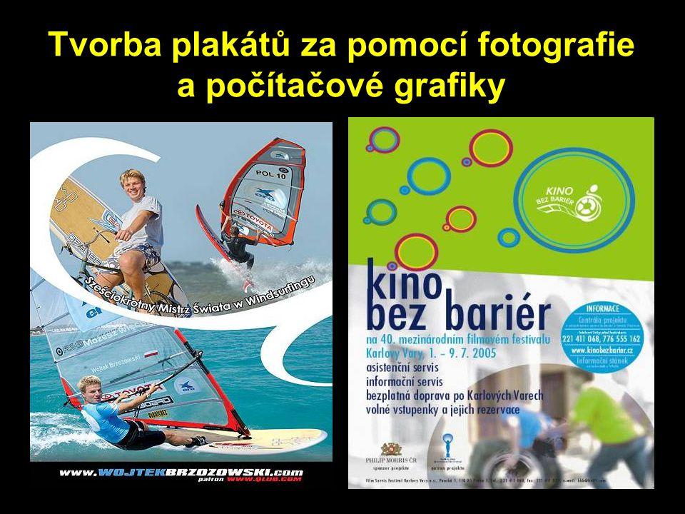 Tvorba plakátů za pomocí fotografie a počítačové grafiky