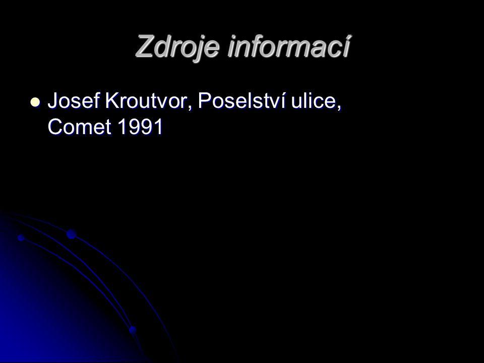 Zdroje informací Josef Kroutvor, Poselství ulice, Comet 1991