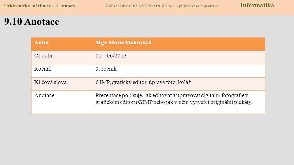 9.10 Anotace Autor Mgr. Marie Makovská Období 01 – 06/2013 Ročník