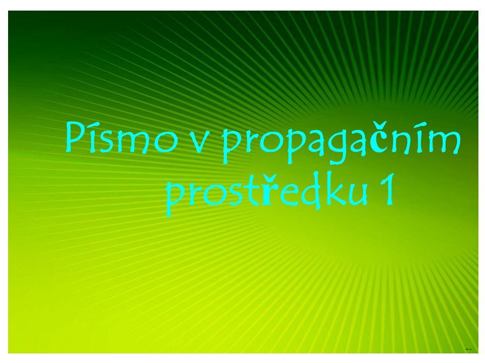 Písmo v propagačním prostředku 1 ©c.zuk