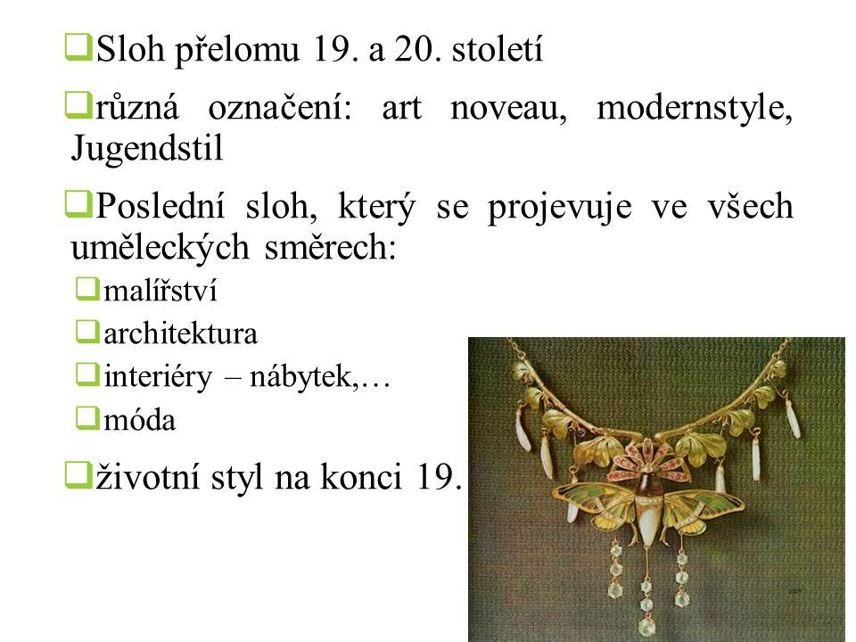 různá označení: art noveau, modernstyle, Jugendstil