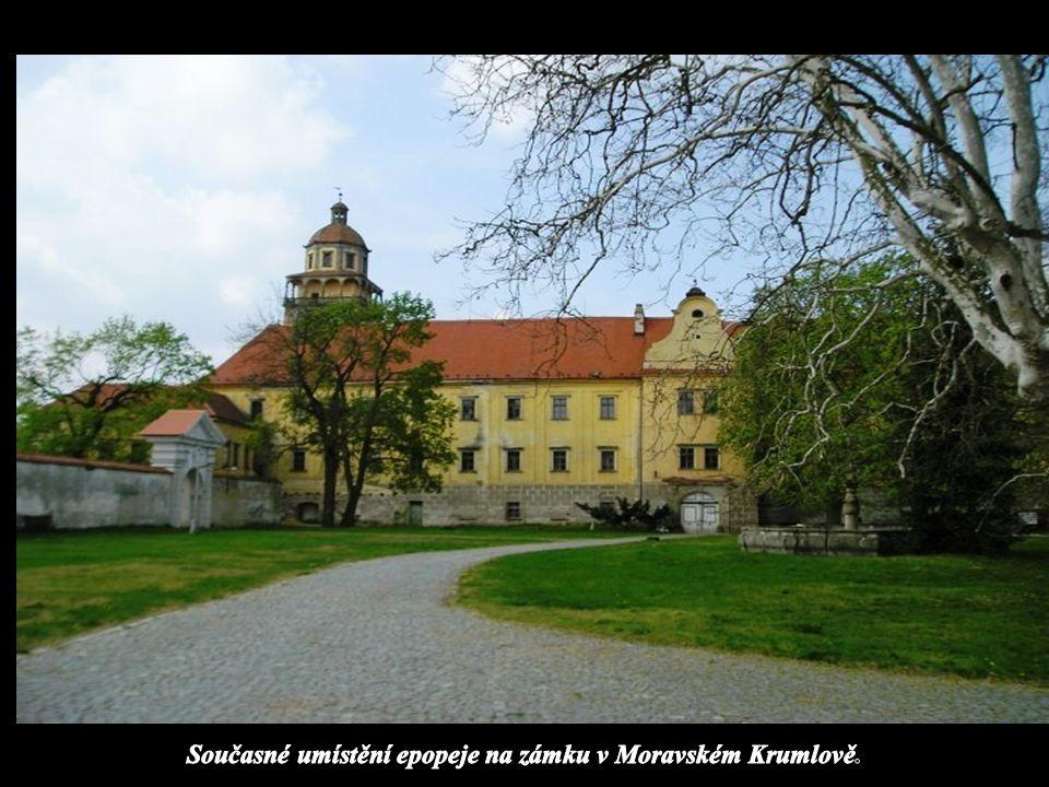 Současné umístění epopeje na zámku v Moravském Krumlově.