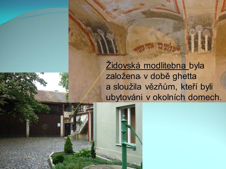 Židovská modlitebna byla založena v době ghetta a sloužila vězňům, kteří byli ubytováni v okolních domech.