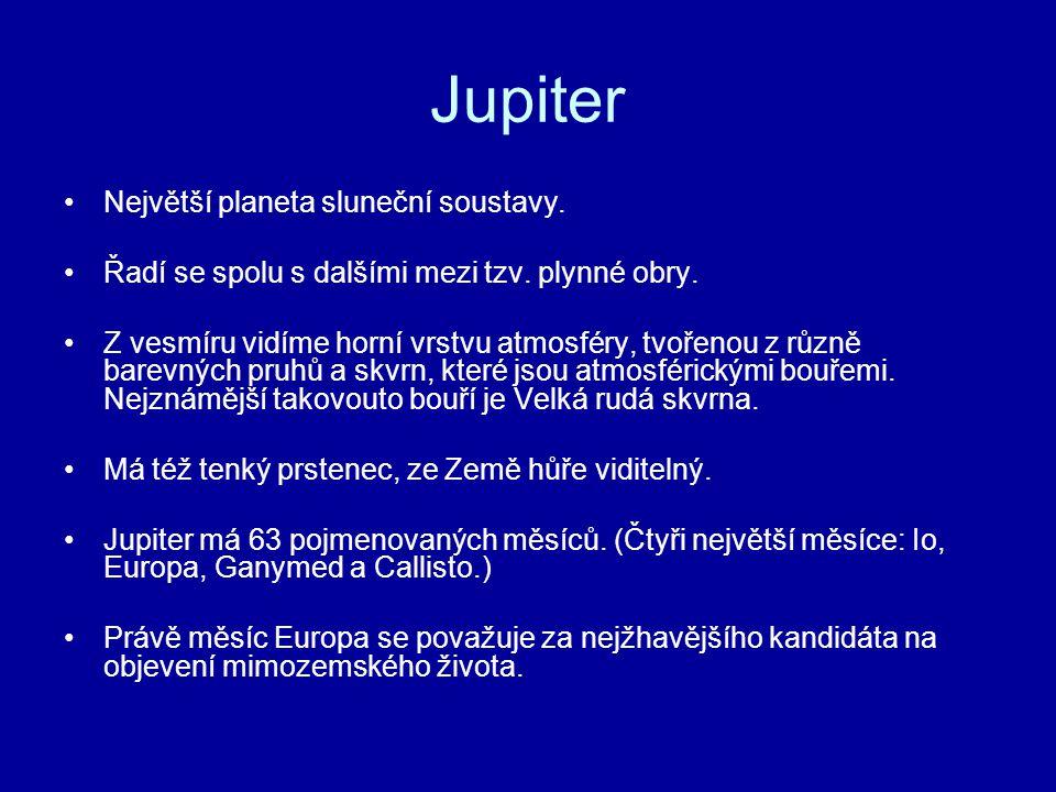 Jupiter Největší planeta sluneční soustavy.
