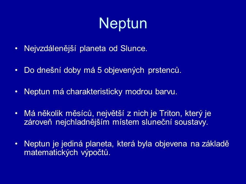Neptun Nejvzdálenější planeta od Slunce.