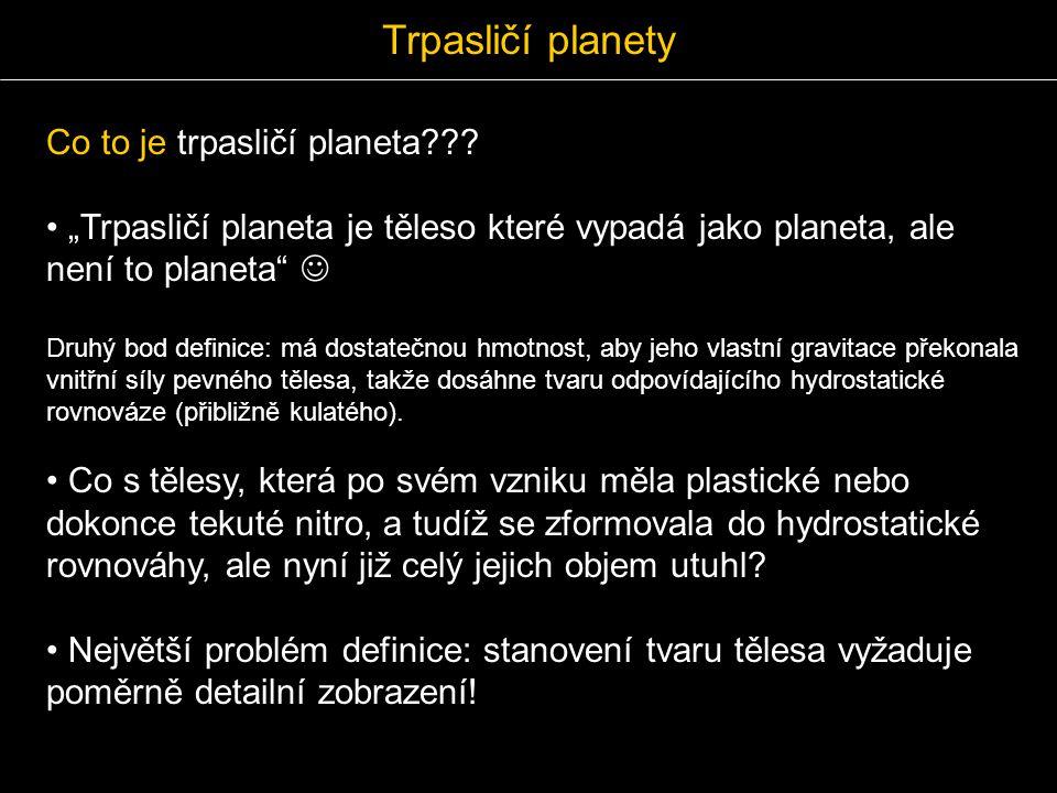 Trpasličí planety Co to je trpasličí planeta