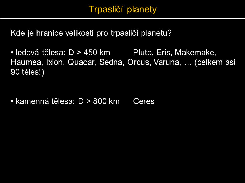 Trpasličí planety Kde je hranice velikosti pro trpasličí planetu