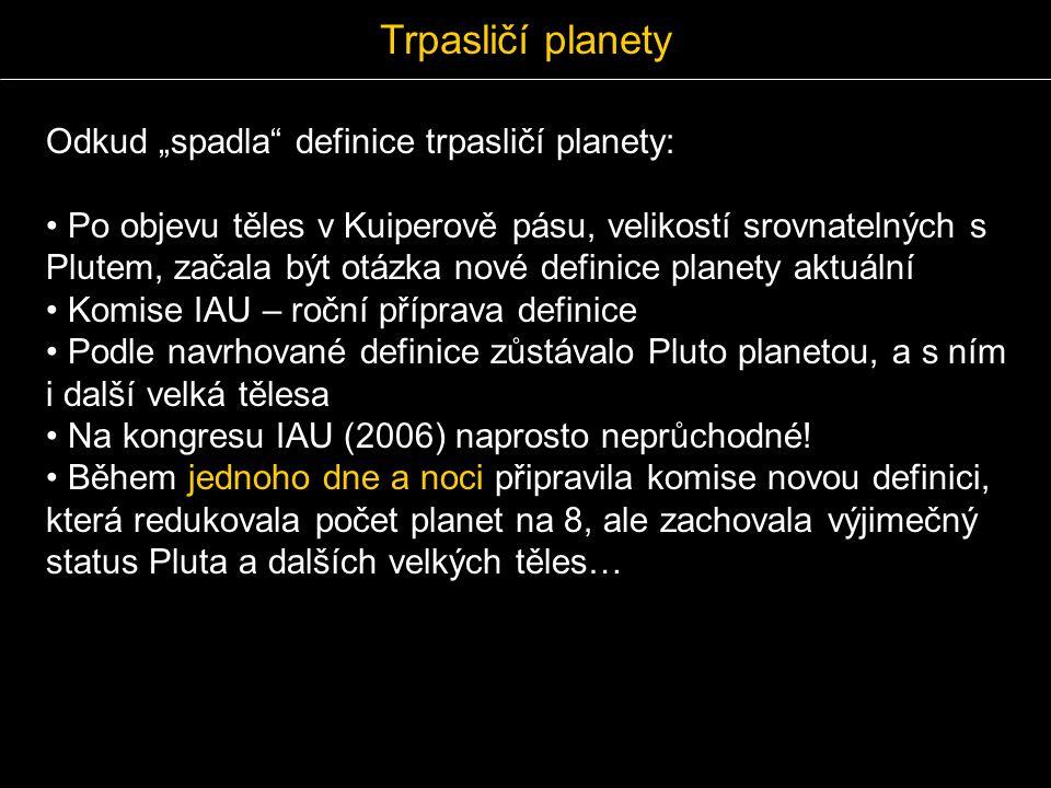 """Trpasličí planety Odkud """"spadla definice trpasličí planety:"""