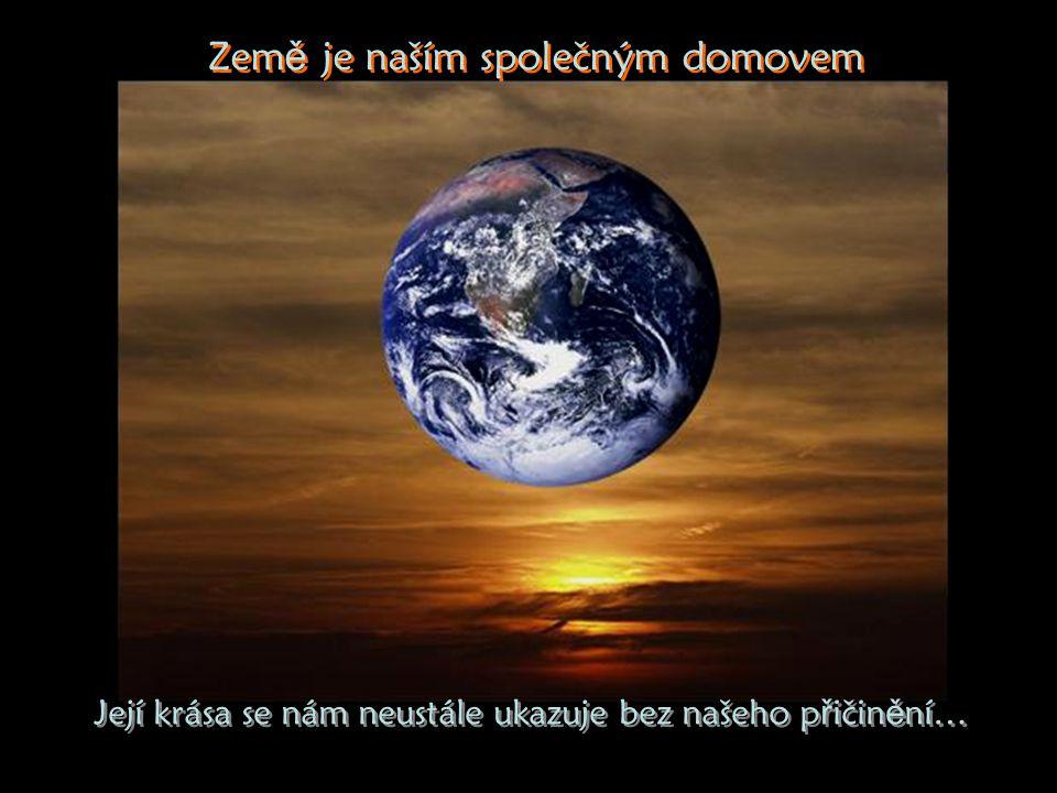 Země je naším společným domovem