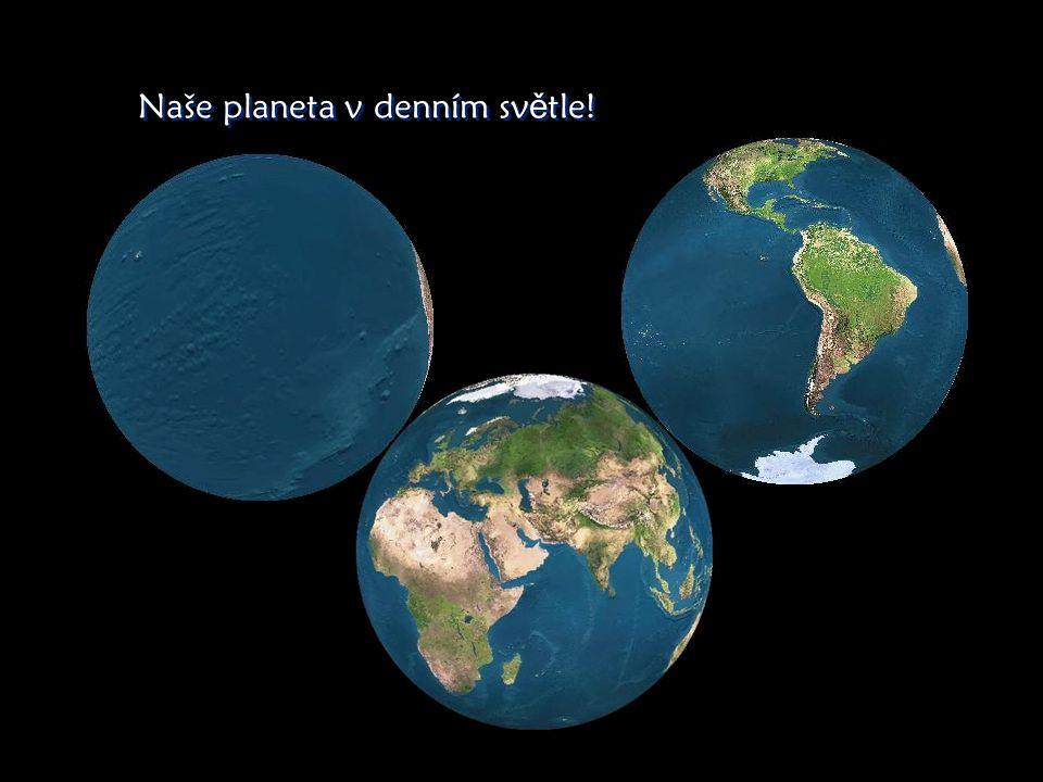 Naše planeta v denním světle!