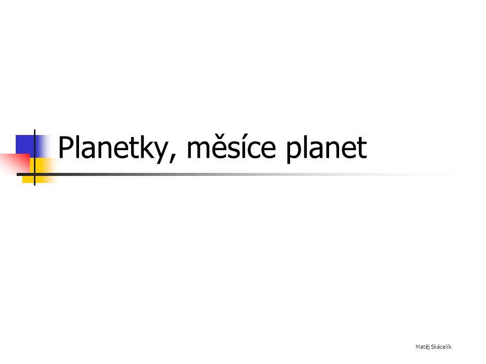 Planetky, měsíce planet