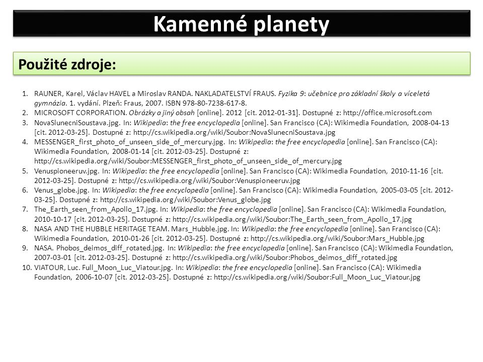 Kamenné planety Použité zdroje: