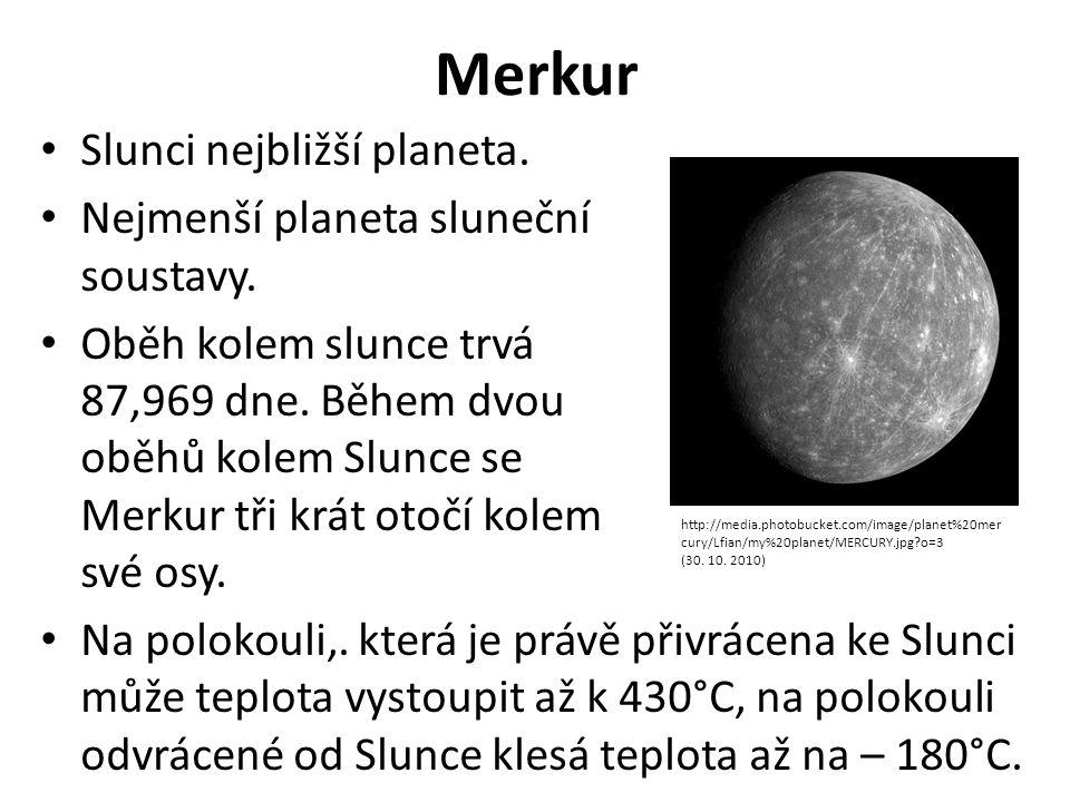 Merkur Slunci nejbližší planeta. Nejmenší planeta sluneční soustavy.