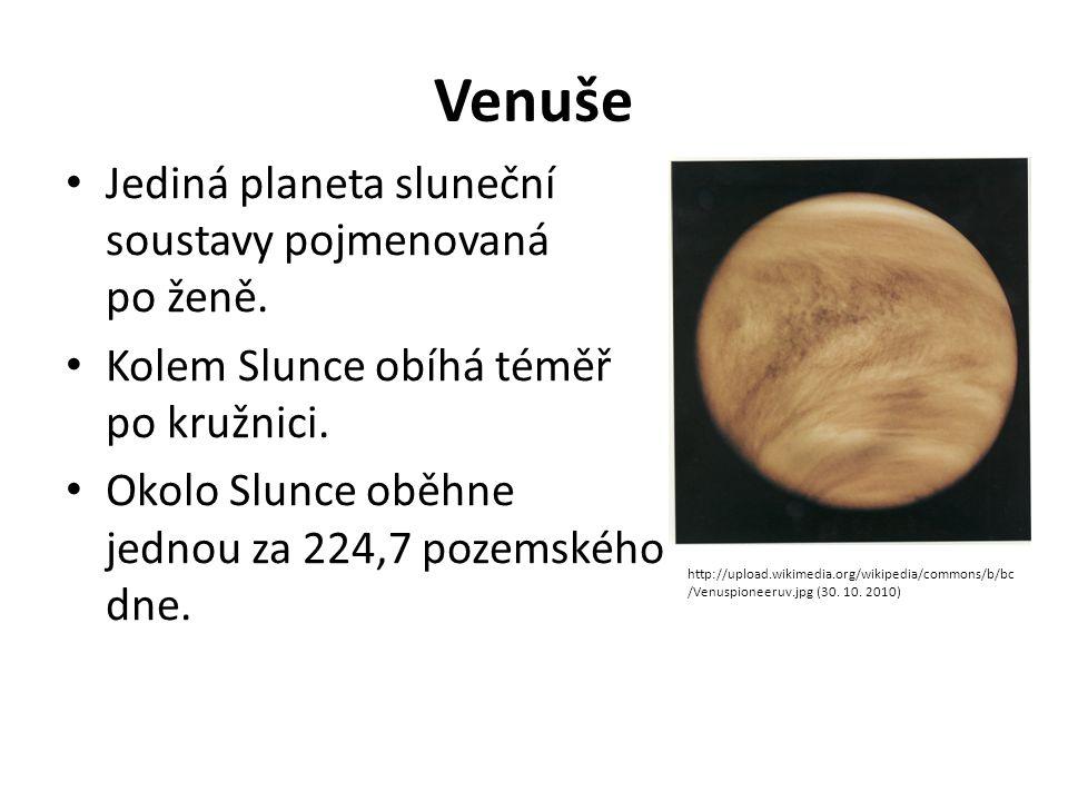 Venuše Jediná planeta sluneční soustavy pojmenovaná po ženě.