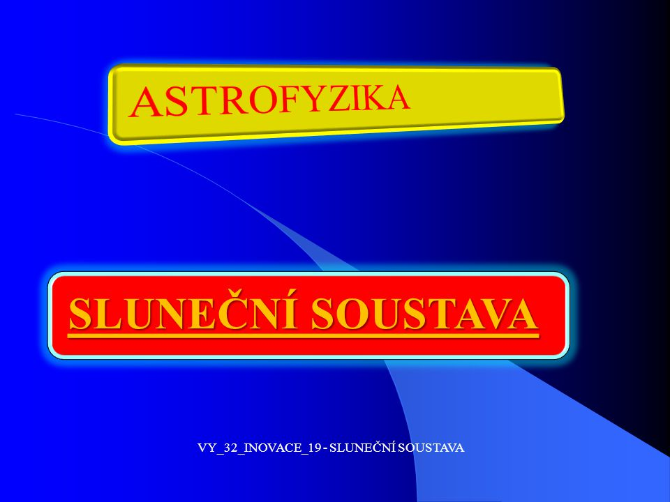 VY_32_INOVACE_19 - SLUNEČNÍ SOUSTAVA