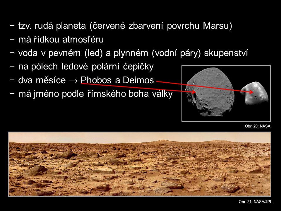 tzv. rudá planeta (červené zbarvení povrchu Marsu) má řídkou atmosféru