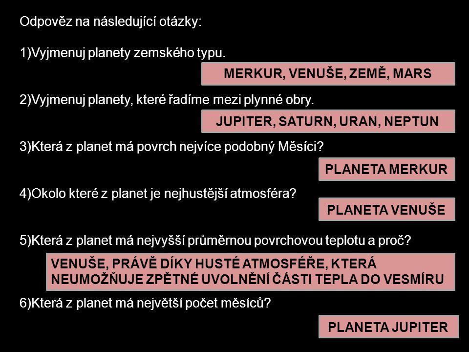 MERKUR, VENUŠE, ZEMĚ, MARS JUPITER, SATURN, URAN, NEPTUN