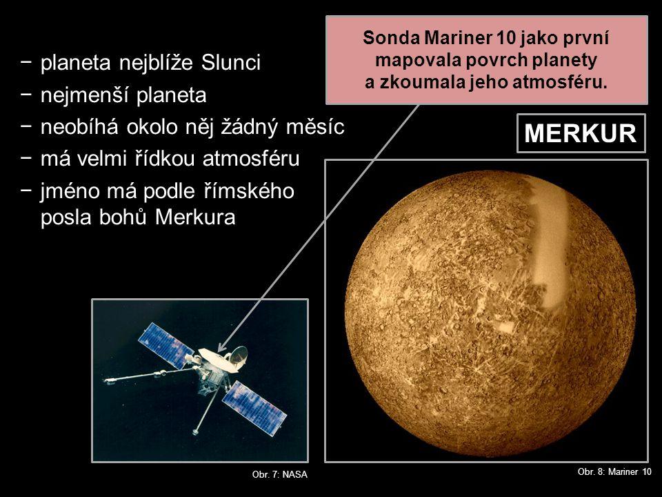 MERKUR planeta nejblíže Slunci nejmenší planeta