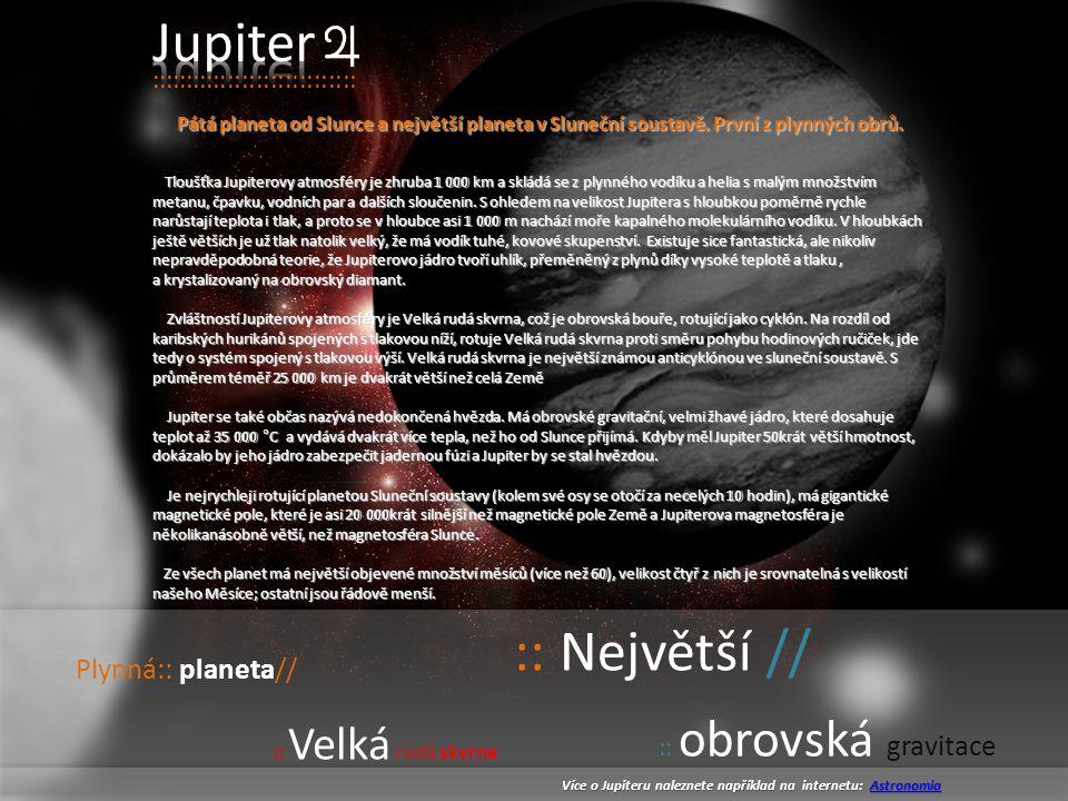 Jupiter :: Největší // Plynná:: planeta//
